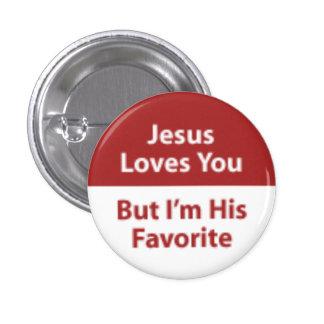 Jesús le ama, pero soy su favorito pin redondo 2,5 cm