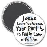"""""""Jesús le ama ya """" Imanes Para Frigoríficos"""