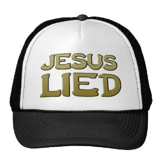 Jesus Lied Hat