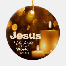 Jesus Light Of The World Bible Verse Ornament at Zazzle