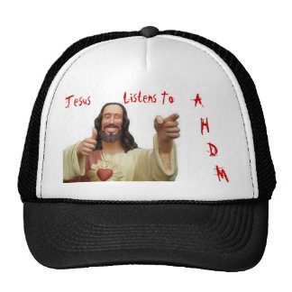 Jesus Listens To AHDM Trucker Hat