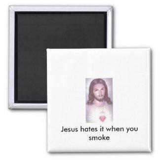 Jesús lo odia cuando usted fuma imán cuadrado