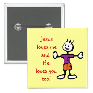 Jesus love me and He loves you too Boy Pinback Button