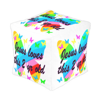 JESUS LOVE THIS 2 YR OLD BUTTERFLY DESIGN POUF