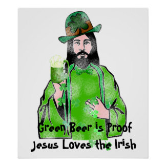 Jesus Loves Green Beer Poster