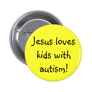 Jesus loves kids with autism! button