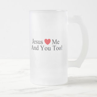 Jesus Loves Me and You Too! Frosted Mug