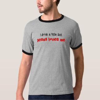 Jesus loves me, I drink a little, but T-Shirt