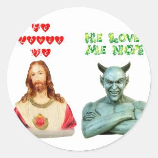 Jesus Loves Me satan loves me not Round Sticker