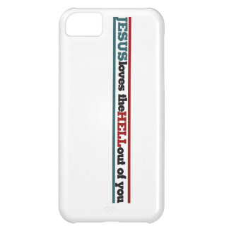 Jesus loves the hell out of you case for iPhone 5C