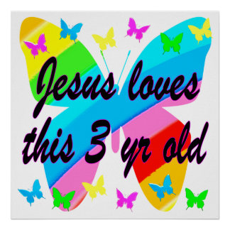 JESUS LOVES THIS 3 YR OLD BUTTERFLY DESIGN POSTER