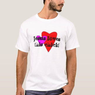 Jesus loves this chick! T-Shirt
