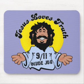 Jesus Loves Truth 9-11 Inside Job Funny Mouse Pad