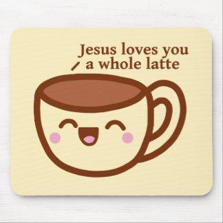 Jesus Loves you a whole Latte Mouse Pad