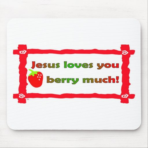 Jesus loves you berry much, strawberry mouse pads