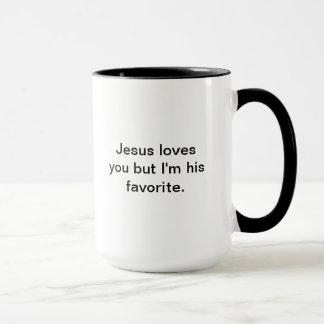 Jesus loves you but I'm his favorite. Mug