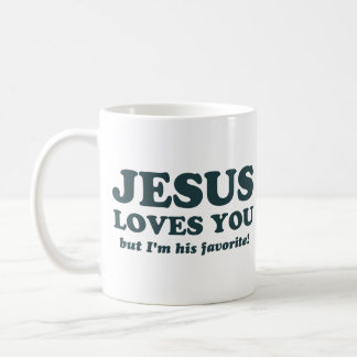 Jesus Loves You But I'm His Favorite Classic White Coffee Mug