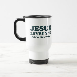 Jesus Loves You But I'm His Favorite 15 Oz Stainless Steel Travel Mug