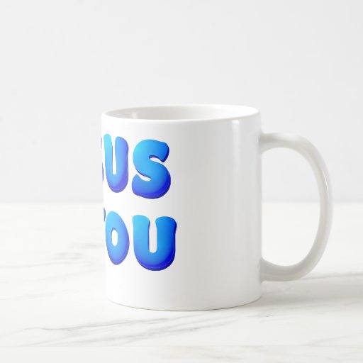 Jesus Loves You Classic White Coffee Mug