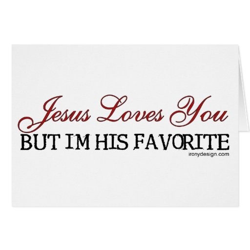 Jesus Loves You Favorite Greeting Cards