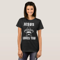 Jesus Loves You Funny Atheist Atheism Gift Religio T-Shirt