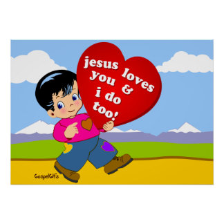 Jesus Loves You & I do too! Poster