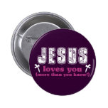Jesus Loves You More Than You Know Pins