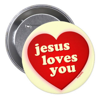 jesus loves you Red Heart Button