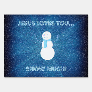 Jesus Loves You Snow Much! Christian Snowman Blue Lawn Sign