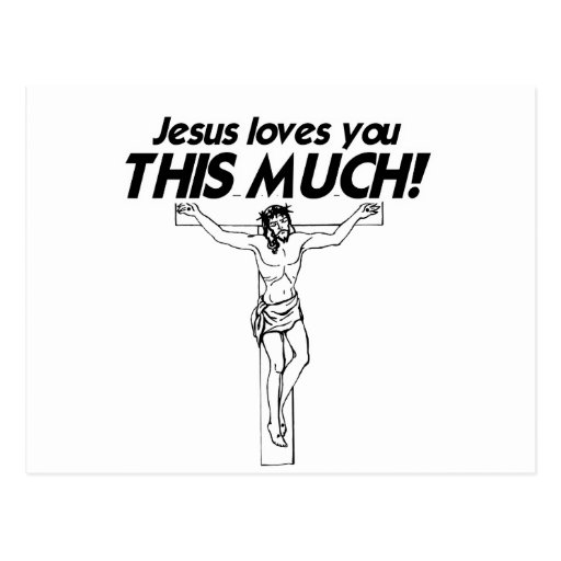 JESUS LOVES YOU THIS MUCH -.png Postcard