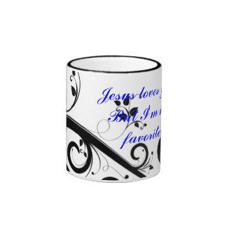 Jesus loves youBut I'm his favorite Ringer Coffee Mug