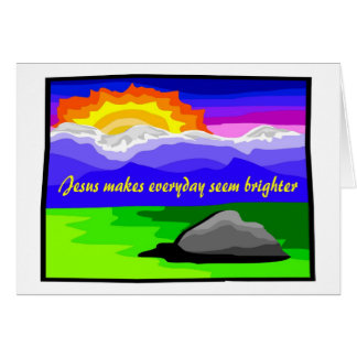 Jesus makes everyday brighter card