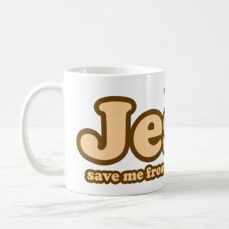 Jesús me ahorra de sus seguidores taza de café
