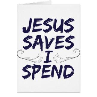 Jesús me ahorra pasa tarjeta de felicitación