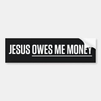Jesús me debe el dinero pegatina de parachoque