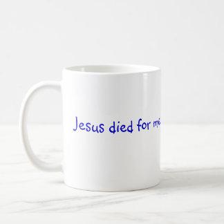 Jesús murió por mí, taza