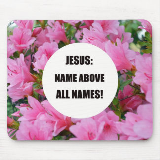 Jesus: Name above all names! Mouse Pad
