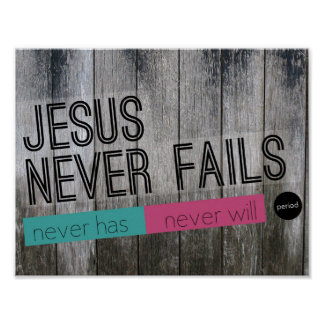 Jesus Never Fails. Period. Wood Panel Poster
