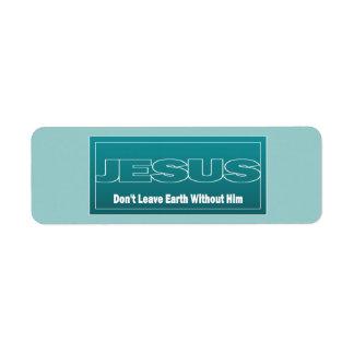 JESÚS no deja la tierra sin él Etiqueta De Remitente