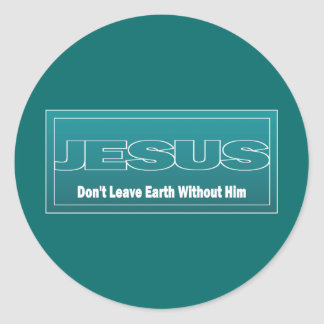 JESÚS no deja la tierra sin él Etiquetas Redondas