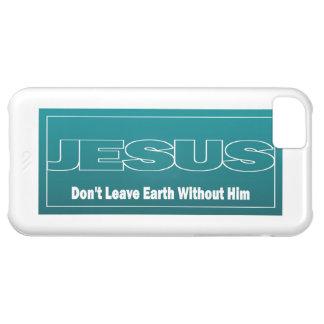 JESÚS no deja la tierra sin él Funda Para iPhone 5C