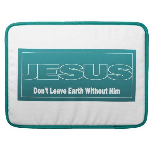 JESÚS no deja la tierra sin él Fundas Para Macbooks