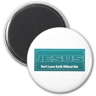 JESÚS no deja la tierra sin él Imán Redondo 5 Cm