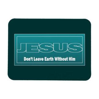 JESÚS no deja la tierra sin él Imanes Flexibles