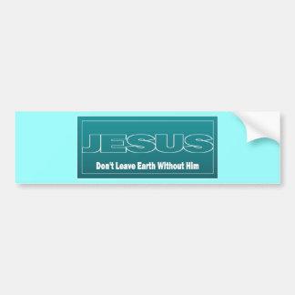 JESÚS no deja la tierra sin él Pegatina Para Auto