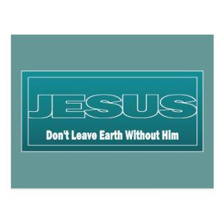 JESÚS no deja la tierra sin él Tarjetas Postales