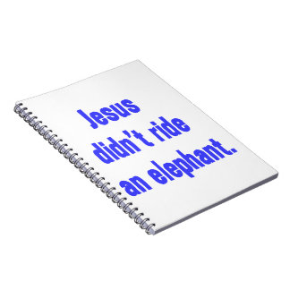 Jesús no montó el elefante spiral notebooks