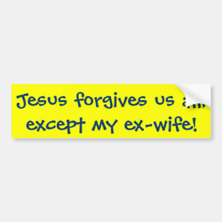 ¡Jesús nos perdona todos, excepto mi exmujer! Pegatina Para Auto