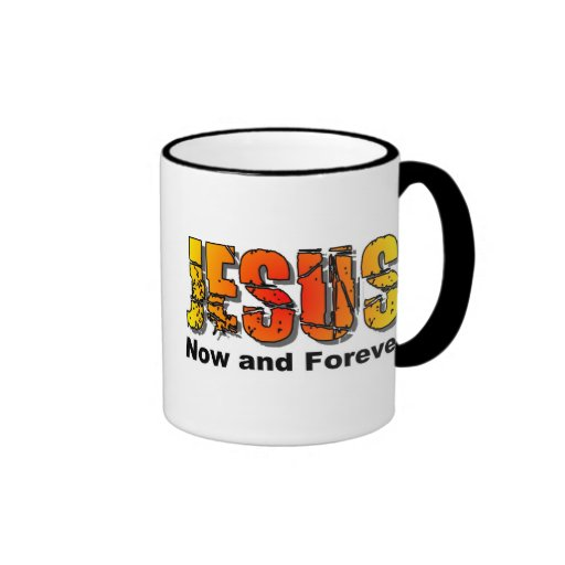 Jesus now and forever Christian design Mugs