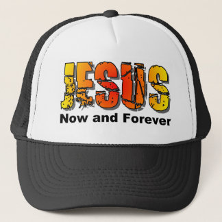 Jesus now and forever Christian design Trucker Hat